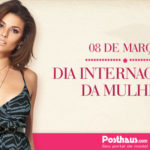 Semana da Mulher no Portal Posthaus